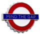 London Underground Sign,   Mind The Gap , Bottle Opener/Fridge Magnet (GWC)